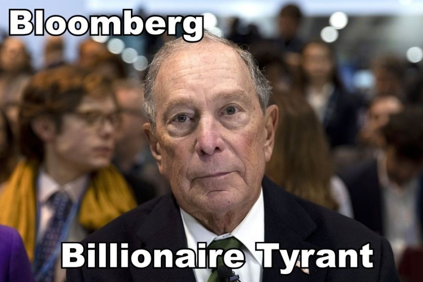Billionaire Tyrant Mike Bloomberg